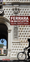 FERRARA BY BICYCLE: a journey through art, history and nature